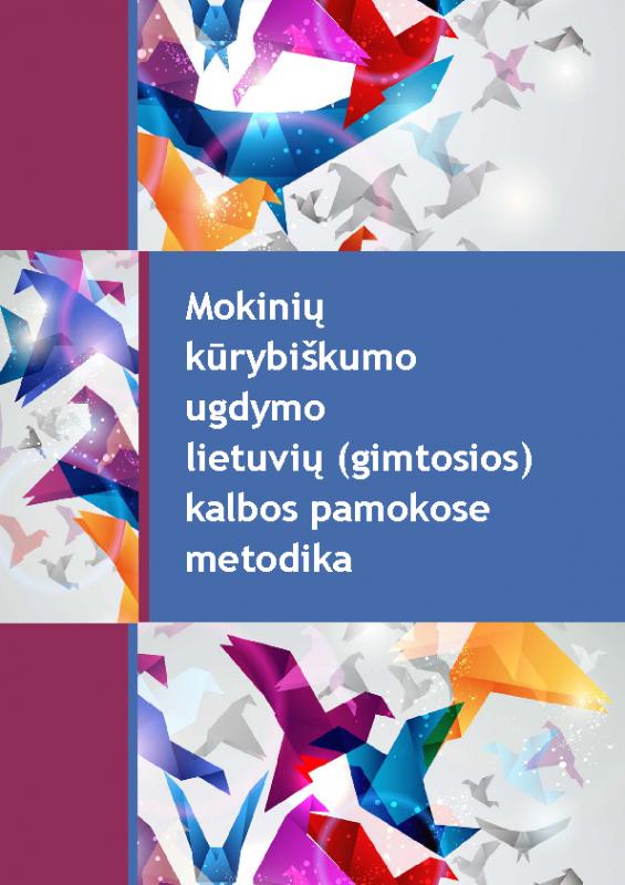 Mokinių  kūrybiškumo  ugdymo  lietuvių (gimtosios)  kalbos pamokose